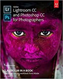 by Lesa Sniderand - Adobe Lightroom CC and Photoshop CC for Photographers Classroom in a Book (Paperback) Adobe Press; 1 Edition (September 18, 2016) - [Bargain Books]