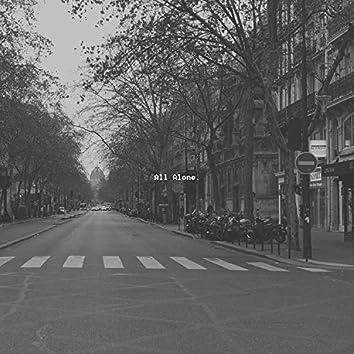 All Alone.