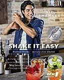 Shake it easy: Perfekte Drinks - mit und ohne Alkohol - Einfache und raffinierte Aperitifs, Cocktails, Mocktails, Longdrinks - Klassiker und Trends - Daiquiri, Caipirinha, Gin Fizz, Mojito