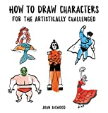 How to Draw Characters for the Artistically Challenged...