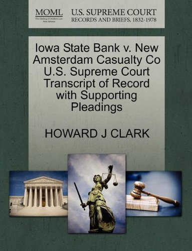 Iowa State Bank V. New Amsterdam Casualty Co U.S. Supreme Court Transcript of Record with Supporting Pleadings