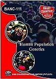 IGNOU BANC 111 Human Population Genetics IGNOU B.Sc. (Honours) Anthropology (BSCANH) (CBCS) IGNOU STUDY NOTES FOR EXAM PREPARATION (Latest Syllabus) BANC-111