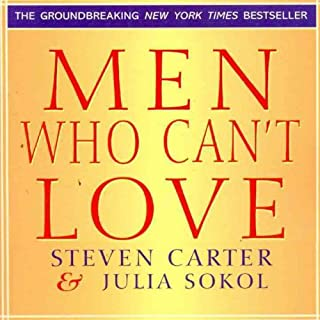 Men Who Can't Love     How to Recognize a Commitmentphobic Man Before He Breaks Your Heart              Auteur(s):                                                                                                                                 Julia Sokol,                                                                                        Steven Carter                               Narrateur(s):                                                                                                                                 Kevin Young                      Durée: 8 h et 26 min     4 évaluations     Au global 5,0