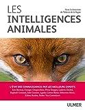Les intelligences animales - L'état des connaissance par les meilleurs experts