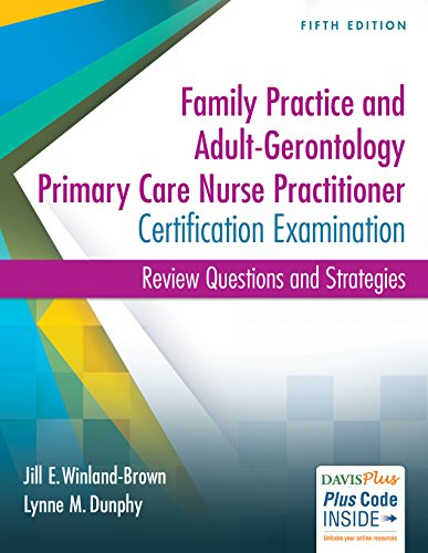 Family Practice and Adult-Gerontology Primary Care Nurse Practitioner Certification Examination: Review Questions and St