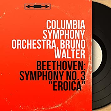 """Beethoven: Symphony No. 3 """"Eroica"""" (Stereo Version)"""