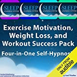 Exercise Motivation, Weight Loss, and Workout Success Pack - Four in One Self-Hypnosis, Guided Meditation, and Subliminal Affirmations Collection: The Sleep Learning System