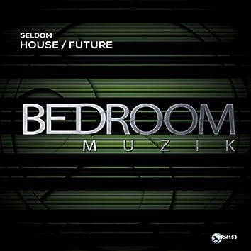 House / Future
