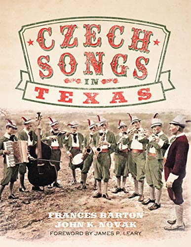 Compare Textbook Prices for Czech Songs in Texas Volume 7 American Popular Music Series New Edition ISBN 9780806168876 by Barton, Frances,Novak, John K.,Leary, James P.