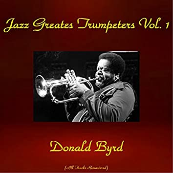 Jazz Greatest Trumpeters, Vol. 1 (All Tracks Remastered)