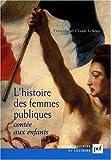 L' Histoire des femmes publiques contée aux enfants