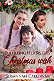 Fulfilling Her Sister's Christmas Wish (Mail Order Brides of New Mexico) (English Edition)