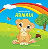 Encouragement for Armani: Personalized Book with You Can Do it Attitude and Encouragement for Kids (Personalized Books, Inspirational Stories for Kids, Motivational Stories for Kids, Gifts for Kids)
