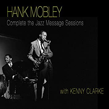 """The Complete """"Jazz Message"""" Sessions (feat. Kenny Clarke)"""