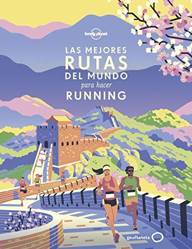 Las mejores rutas del mundo para hacer running (Viaje y aventura)
