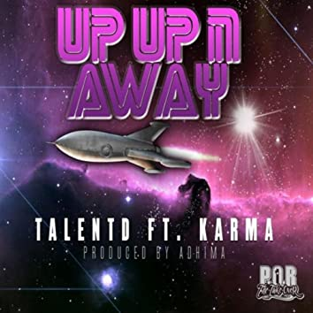Up Up N Away (feat. Karma)
