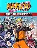 Naruto Livre De Coloriage: Anime Naruto Meilleur Livre De Coloriage Pour Tous Les Enfants Et Les Adultes