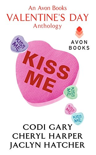 Kiss Me: An Avon Books Valentine's Day Anthology (A Rock Canyon, Idaho Novella)