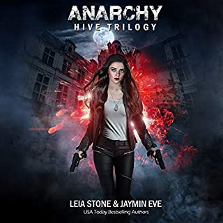 Anarchy     Hive Trilogy, Book 2              Written by:                                                                                                                                 Jaymin Eve,                                                                                        Leia Stone                               Narrated by:                                                                                                                                 Dara Rosenberg                      Length: 7 hrs and 40 mins     2 ratings     Overall 4.5