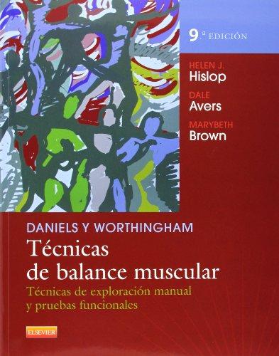Daniels Y Worthingham. Técnicas De Balance Muscular - 9ª Edición: Técnicas de exploración manual y pruebas funcionales