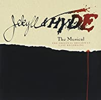 Jekyll & Hyde - The Musical (1997 Original Broadway Cast) by Leslie Bricusse (1997-07-28)