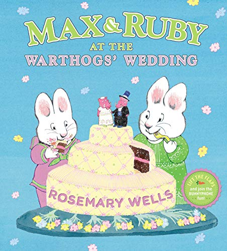 Max & Ruby at the Warthogs' Wedding (Max and Ruby)