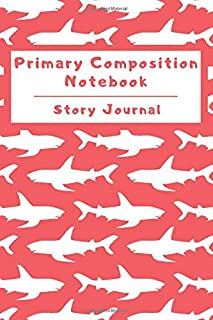 Primary Composition Notebook Story Journal: Wide Ruled Story Telling Lined Composition Journal: Half Picture Drawing Space Half Writing Space   110 ... Book   Red - Shark (Ocean Sea Life Series)