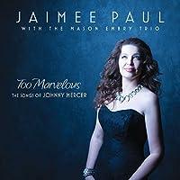 Too Marvelous by Jaimee Paul/Mason Embry Trio