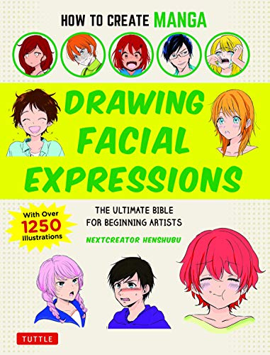 How to Create Manga: Drawing Facial Expressions: The Ultimate Bible for Beginning Artists (With Over 1,250 Illustrations) (English Edition)