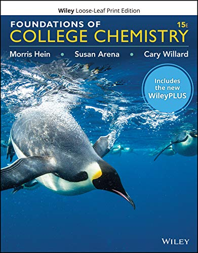 Compare Textbook Prices for Foundations of College Chemistry, 15e WileyPLUS Card with Loose-Leaf Set 15 Edition ISBN 9781119499589 by Hein, Morris,Arena, Susan