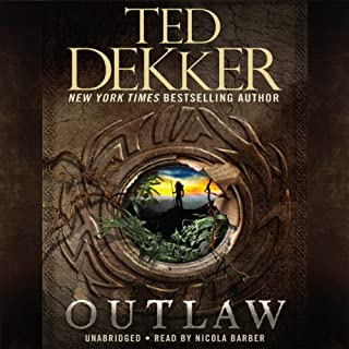 Outlaw                   By:                                                                                                                                 Ted Dekker                               Narrated by:                                                                                                                                 Nicola Barber                      Length: 10 hrs and 57 mins     393 ratings     Overall 4.5