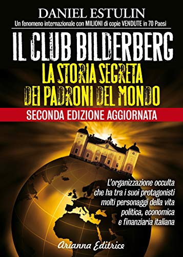 Il club Bilderberg. La storia segreta dei padroni del mondo (Un'altra storia)