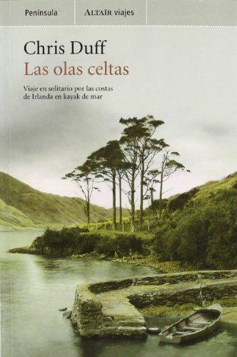 Las olas celtas: Viaje en solitario por las costas de Irlanda en kaya (VIAJES)