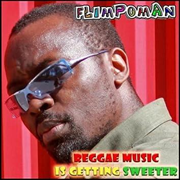 Reggae Music Is Getting Sweeter