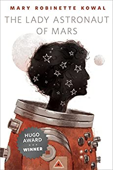 The Lady Astronaut of Mars: A Tor.Com Original by [Mary Robinette Kowal]