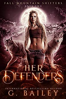 Her Defenders: A Rejected Mates Romance (Fall Mountain Shifters Book 2) (English Edition) par [G. Bailey]