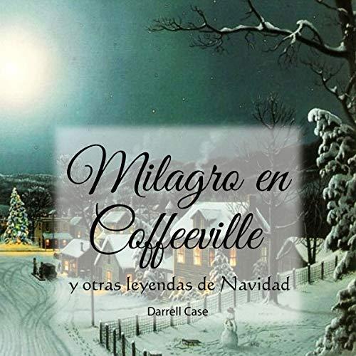 『Milagro en Coffeeville y otras leyendas de Navidad [Miracle in Coffeeville and Other Christmas Legends]』のカバーアート