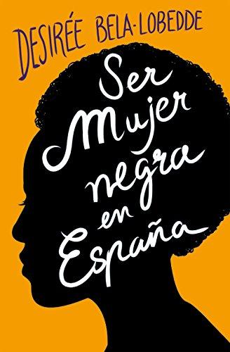 Ser mujer negra en España (Plan B)
