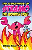 The Adventures of Steamo the Wonder Crab: The Great Source of Unlimited Power