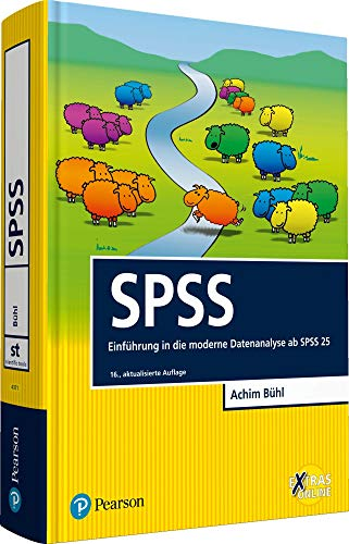 SPSS: Einführung in die moderne Datenanalyse ab SPSS 25 (Pearson Studium - Scientific Tools)