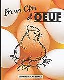 En un clin d'oeuf: Carnet à remplir pour le suivi de votre poulailler : Récolte des œufs | Soin des poules | Entretien du poulailler | Achat de matériel