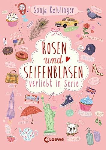 Rosen und Seifenblasen - Verliebt in Serie: Folge 1 der Kinderbuch-Trilogie für Mädchen und Jungen ab 11 Jahre