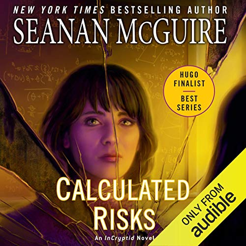 Calculated Risks: InCryptid, Book 10