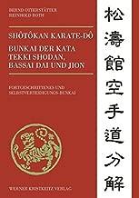 Shôtôkan Karate-dô Bunkai der Kata Tekki Shodan, Bassai Dai und Jion: Fortgeschrittenes und Selbstverteidigungs-Bunkai