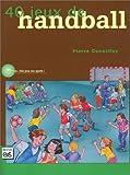40 jeux de hand-ball de Gueniffey, Pierre (2001) Broché