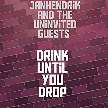 Drink Until You Drop