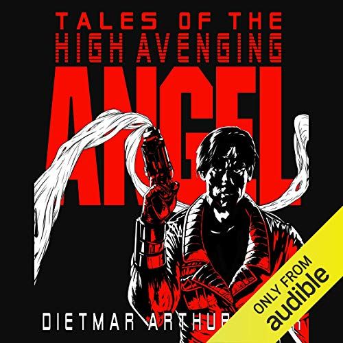 Tales of the High Avenging Angel #1-3 audiobook cover art