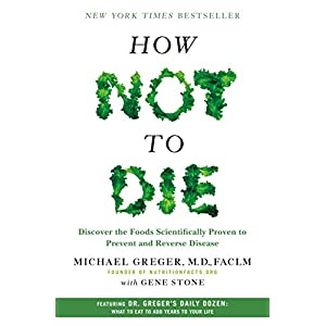 Health Shopping How Not to Die: Discover the Foods Scientifically Proven to Prevent and Reverse Disease