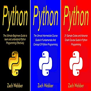 Python: The Complete 3 Books in 1 for Beginners, Intermediate and 21 Sample Codes and Advance Crash Course Guide in Python Programming cover art