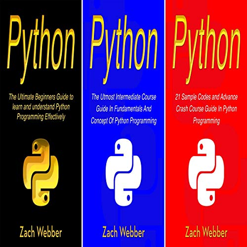 Python: The Complete 3 Books in 1 for Beginners, Intermediate and 21 Sample Codes and Advance Crash Course Guide in Python Programming Titelbild